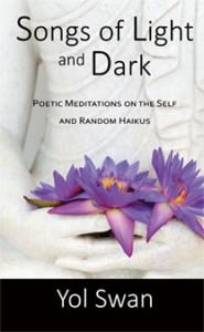 Songs of Light and Dark: Poetic Meditations on the Self and Random Haikus